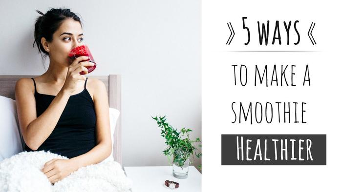 image of How to Make a Smoothie Healthier